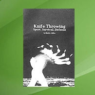 Knife Throwing - Sport, Survival, Defense