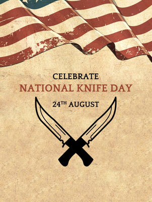 National Knife Day – August 24