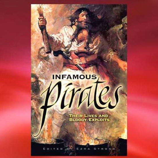 "Picture of ""Infamous Pirates: Their Lives and Bloody Exploits"""