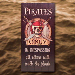 Picture of Wooden Pirates Only Sign
